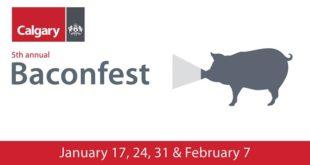 Jan 17,24,31 y February 7 - Baconfest - Eventos Calgary AB Canada- Eventos Latinos en Alberta